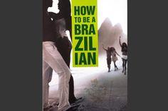 Livro relata com bom humor o 'jeitinho brasileiro'   #CachaçaLeblon, #HowToBeABrazilian, #JeitinhoBrasileiro, #SteveLuttmann
