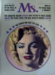 Ms. Magazine came out in 1972. Marilyn Monroe Cover.