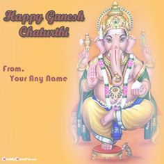 God shree ganesh chaturthi wishes image with my name, create your name special send greeting card pictures edit online, free personalized name wish you happy ganesh chaturthi photo creative option, latest best new 2020 lord ganeshji festival quotes images with customized name writing pic, make your name on beautiful bal ganesha high quality wallpapers download free. Ganesh Chaturthi Photos, Happy Ganesh Chaturthi Wishes, Shree Ganesh, Ganesha, Quotes Images, Hd Images, Festival Quotes, Edit Online, Name Writing