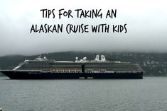 Tips for taking an Alaskan Cruise with kids on a Holland America Cruise Line ship.  A great family vacation.