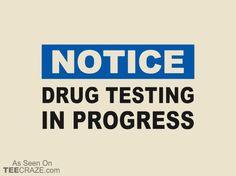 Drug Testing T-Shirt - http://teecraze.com/drug-testing-t-shirt/ -  From Funny On Shirts    #tshirt #tee #art #fashion #clothing #apparel