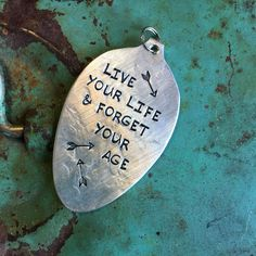Stamped Vintage Upcycled Spoon Jewelry Pendant - Norman Vincent Peale Quote - Live Your Life & Forget Your Age by JuLieSJuNQueTiQue on Etsy