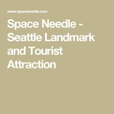 Space Needle - Seattle Landmark and Tourist Attraction