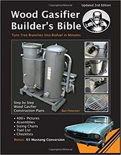 Wood Gasifier Builder's Bible: Transform Tree Branches Into Free Bio-fuel in Minutes: Mr Ben Peterson: 9781546705475: Amazon.com: Books