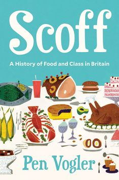 In this fascinating social history of food in Britain, Pen Vogler examines the origins of our eating habits and reveals how they are loaded with centuries of class prejudice Jay Rayner, Beans On Toast, Types Of Bread, Man Food, English Food, Fish And Chips, High Tea, Eating Habits, Tasty Dishes