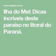 Ilha do Mel: Dicas incríveis deste paraíso no litoral do Paraná.