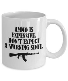 Gun Rights Mug - Gun Enthusiast Gift - Gun Nut Gift - Second Amendment Mug - Ammo Is Expensive Electrician Gifts, Firefighter Quotes, Gun Rights, Stand By Me, I Am Happy, Mother Gifts, Printing Services, Anniversary Gifts, Baby Shower Gifts