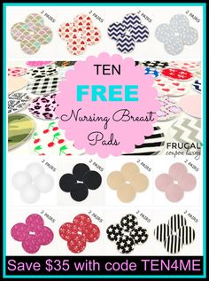Ten FREE Nursing Pads with Code TEN4ME - Also Free Car Seat Cover, Free Nursing Cover, FREE Baby Leggings, FREE Baby Sling and More.