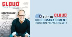 recognized as The Top 10 Cloud Solution Providers | magazine cover story | cloud management | Cloud Migration Journey |