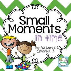 Small Moments - NOW INCLUDES PAPERS TO PUBLISH WRITING. Do you find it challenging to get your students to stretch their moments and write detailed personal narratives?  This packet contains specific strategies, tips and resources to help your students (grades K-3) in the small moment writing process.