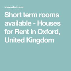 Short term rooms available - Houses for Rent in Oxford, United Kingdom Oxford United, Renting A House, United Kingdom, Condo, Houses, Rooms, Holiday, Homes, Bedrooms