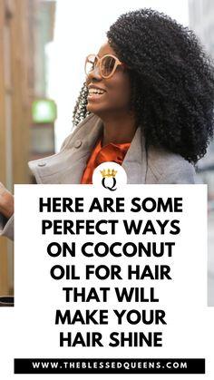 Best Coconut Oil, Coconut Oil For Face, Coconut Oil Uses, Big Curly Hair, Curly Hair Styles, Natural Hair Styles, Cowashing Natural Hair, Shrinkage Natural Hair, Black Hair Growth
