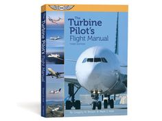 The Turbine Pilot's Flight Manual Ebundle - 3 Edition by Mark J Holt (Mixed media product) Commercial Pilot, Turbine Engine, Aviation, Manual, Aircraft, Pilots, Brown, Mixed Media, Author