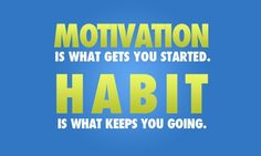 Habit keeps you going! Find a solid routine that works and form the habit just like anything else you do! Fitness Motivation Quotes, Weight Loss Motivation, Fitness Tips, Health Fitness, Crossfit Motivation, Workout Fitness, Fitness Goals, Healthy Habits, Get Healthy