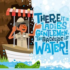 """There it is Ladies and Gentlemen. The Backside of Water!"" - Jungle Cruise  #DisneyParks"