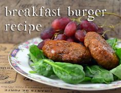 Breakfast burgers ... let me tell you, they are a thing, and a good one at that. Perfect with eggs or coconut flour waffles and a good cup of bulletproof coffee or herbal tea.