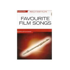 Really Easy Flute: Favourite Film Songs Play Along Book/CD. Good book for easy flute with familiar songs from famous films. The accompanying CD helps you get tune and rhythm in your mind. $32.00