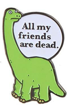 All My Friends Are Dead Enamel Pin