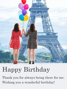 "Birthday in Paris - Happy Birthday Card for Friends: Do you have a friend that is close enough to be a sister? Has she always had your back, through the good times and bad? This year, take the opportunity to tell your friend how grateful you are for her friendship and how special she is to you. Use this birthday card to wish her a ""Happy Birthday"" and send your love on her special day!"