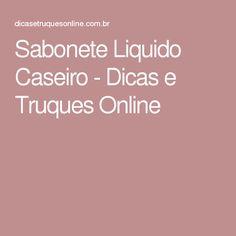 Sabonete Liquido Caseiro - Dicas e Truques Online