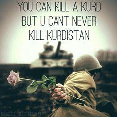 But you can't kill kurdistan