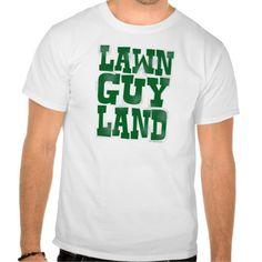 Lawn Guy Land Tee Shirt