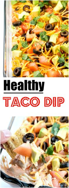 Healthy Taco Dip is the perfect dip to get the party started.