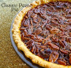 Classic Pecan Pie - Do you have pumpkin pie haters in your family?  If you do, serve them old-fashioned pecan pie.   #ThanksgivingHero