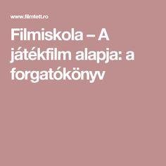 Filmiskola – A játékfilm alapja: a forgatókönyv