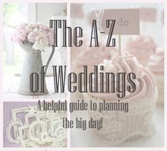 The A-Z of Everything Wedding – Bespoke-Bride: Wedding Blog