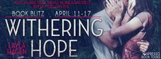 Check out this #BookBlitz featuring, Withering Hope by Layla Hagen! Find a teaser, an excerpt, and enter to win here!