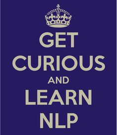 NLP - PNL  - Get curious and learn NLP!