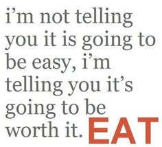 It won't be easy, but it's going to be worth it. YOU are worth it. I love you all <3