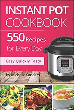 Indian instant pot cookbook traditional indian dishes made easy instant pot cookbook 550 recipes for every day healthy and delicious meals nutrition facts per serving simple and clear instructions forumfinder Images