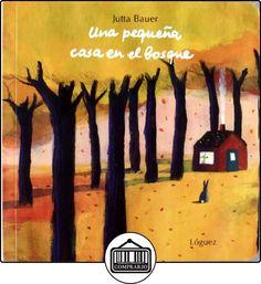 Una pequeña casa en el bosque (pequeñológuez) de Jutta Bauer ✿ Libros infantiles y juveniles - (De 0 a 3 años) ✿
