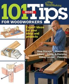 101 More Tips for Woodworkers