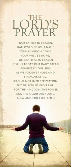 "The Lord's Prayer.    Matthew 6:9-13... This, then, is how you should pray:  ""'Our Father in heaven, hallowed be your name, your kingdom come,  Teach your kids how to pray."