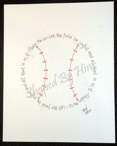 Baseball  Psalm 96:12 Let the field be joyful, and all that is in it.  Lori!!!!  You HAVE to do this!