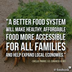 """""""A better food system will make healthy, affordable food more accessible for all families and help expand local economies."""" - Chellie Pingree, U.S. Congress (D-ME). The #FoodTank Summit is Live Right Now! Watch Free at FoodTank.com"""