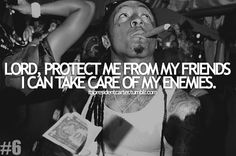 lil wayne I asked the lord to please remove my enemies. I was surprised when I lost people that I thought were friends of me. Real Quotes, Song Quotes, Quotes To Live By, Life Quotes, Lil Wayne, Rapper Quotes, Entrepreneur Quotes, My Idol, Favorite Quotes