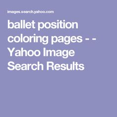 ballet position coloring pages - - Yahoo Image Search Results