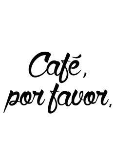 Café, por favor.