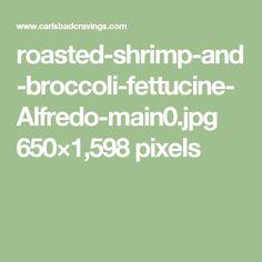 roasted-shrimp-and-broccoli-fettucine-Alfredo-main0.jpg 650×1,598 pixels