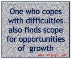 Growth , out of Difficulties