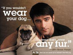 Don't wear fur!