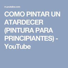 COMO PINTAR UN ATARDECER (PINTURA PARA PRINCIPIANTES) - YouTube