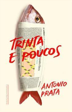TRINTA E POUCOS - Antonio Prata - Livro