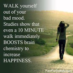 WALK yourself out of your bad mood. #hypnotherapy #quote