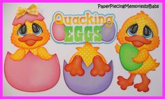 Quacking Eggs paper piecings for scrapbook pages created by  PAPER PIECING MEMORIES BY BABS. Patterns by Cuddly Cute Designs