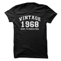 VINTAGE 1968 Aged To Perfection - Birthday Tshirt - Cool T-Shirts Check more at http://aztoptenreviews.org/vintage-1968-aged-to-perfection-birthday-tshirt/